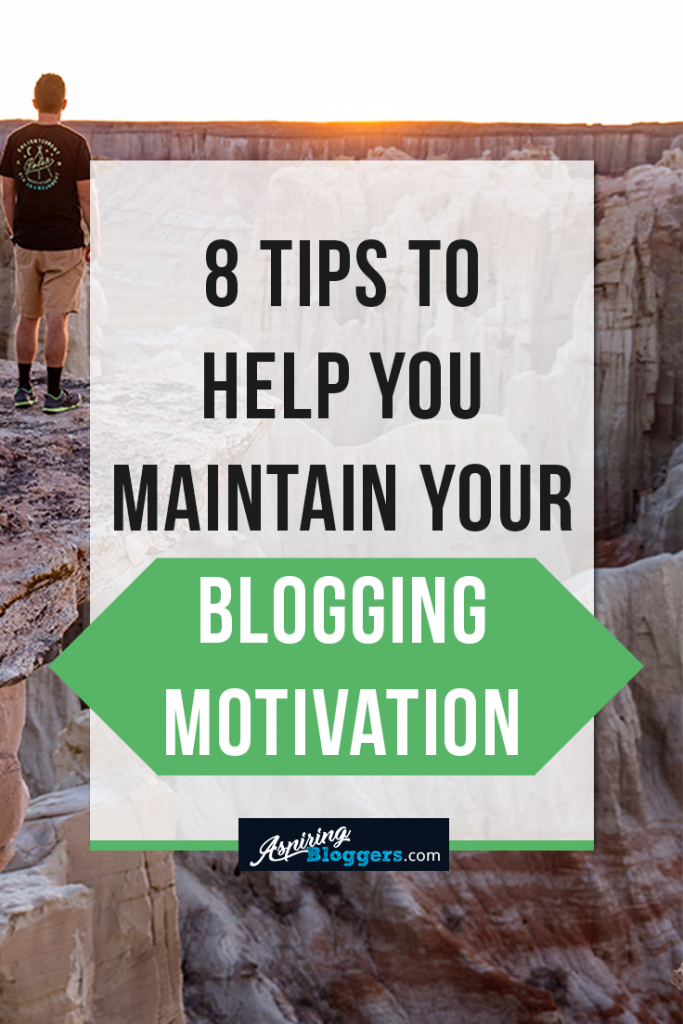 8 Tips to Help You Maintain Your Blogging Motivation #motivation #bloggingtips #blogging