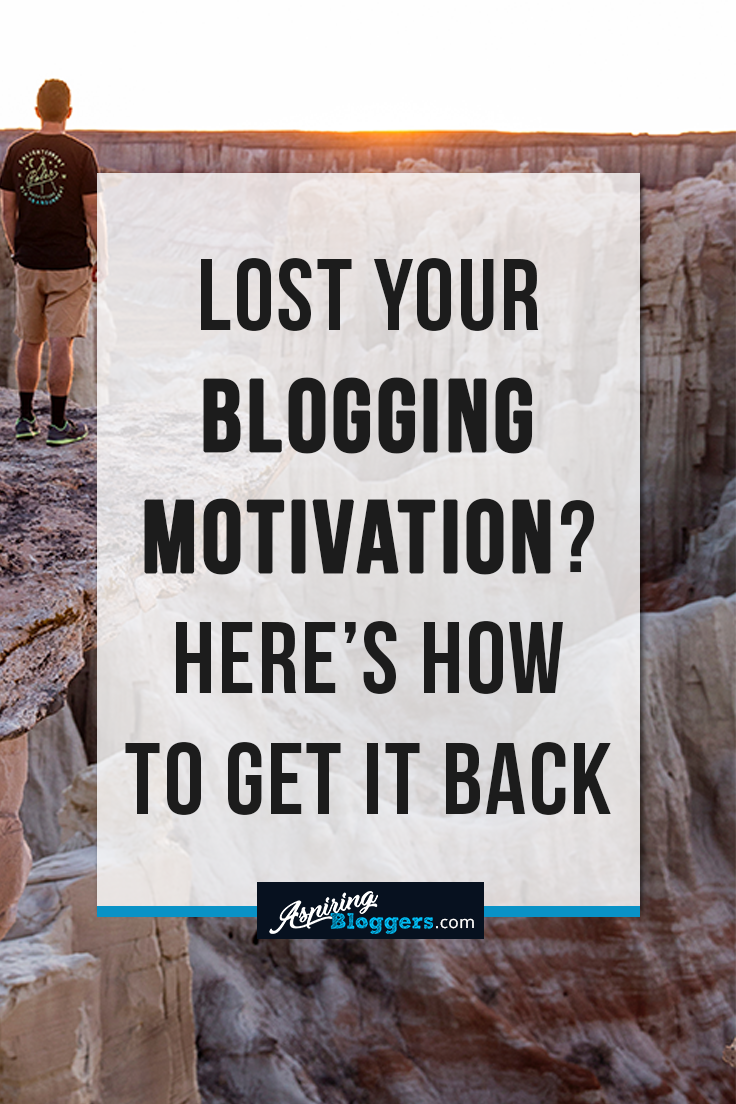 Lost Your Blogging Motivation? Here's How to Get It Back
