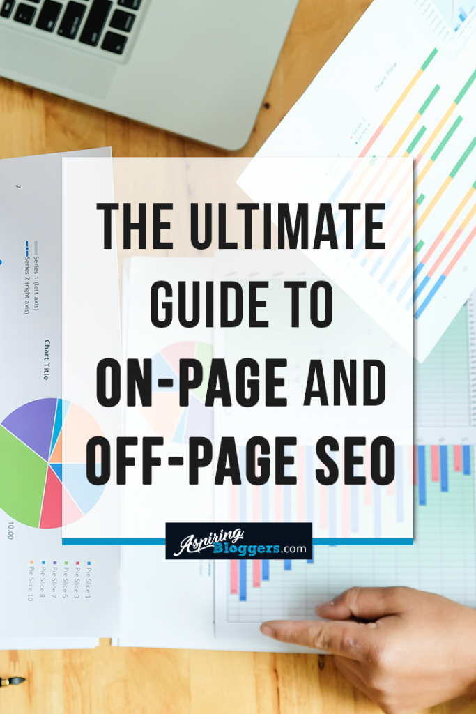 The Ultimate Guide to On-page and Off-page SEO