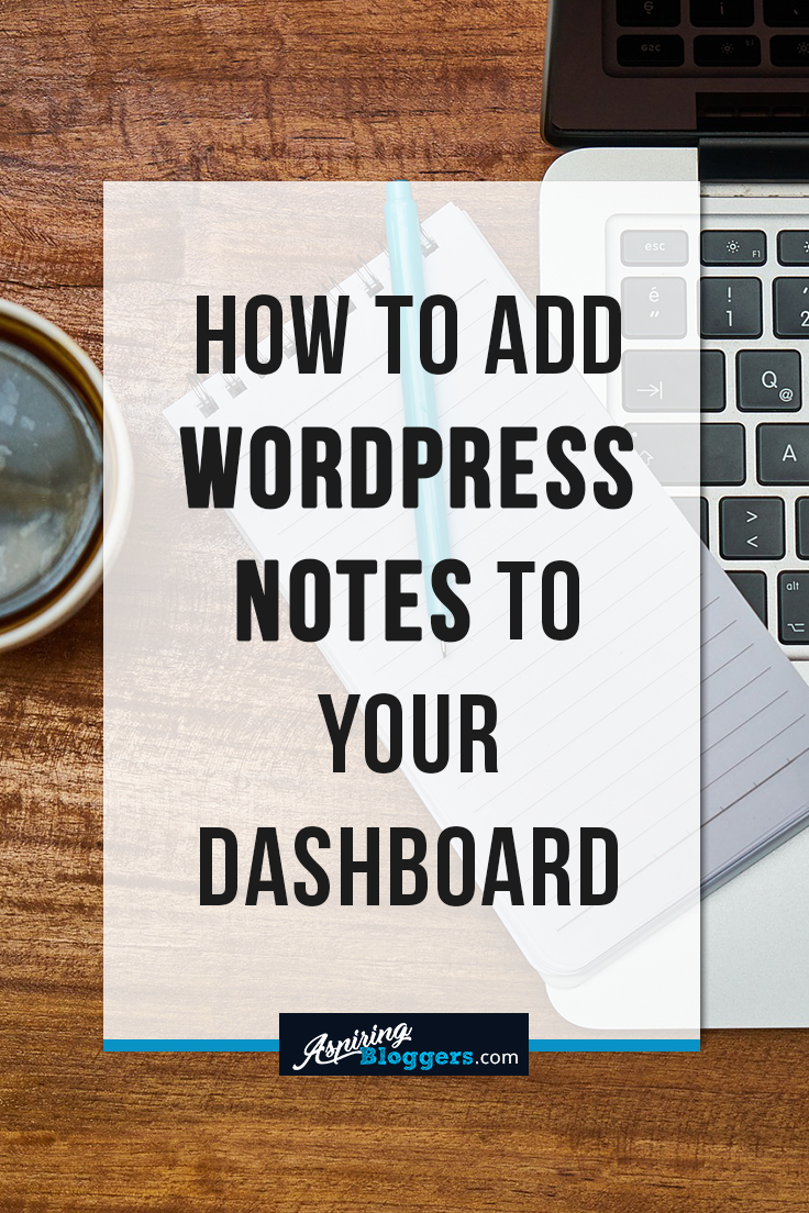 How to Add WordPress Notes to Your Dashboard