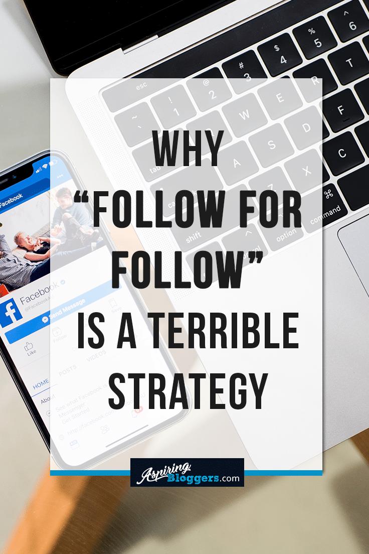 Why Follow for Follow Is A Terrible Strategy #bloggingtips #socialmedia #blogging