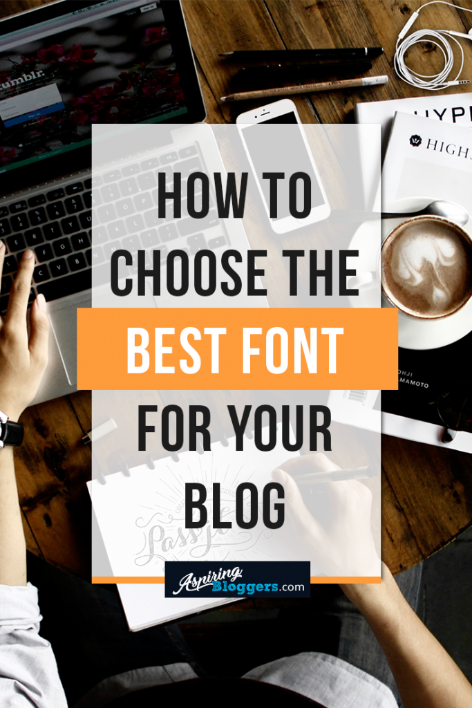 How to Choose the Best Font For Your Blog #bloggingtips