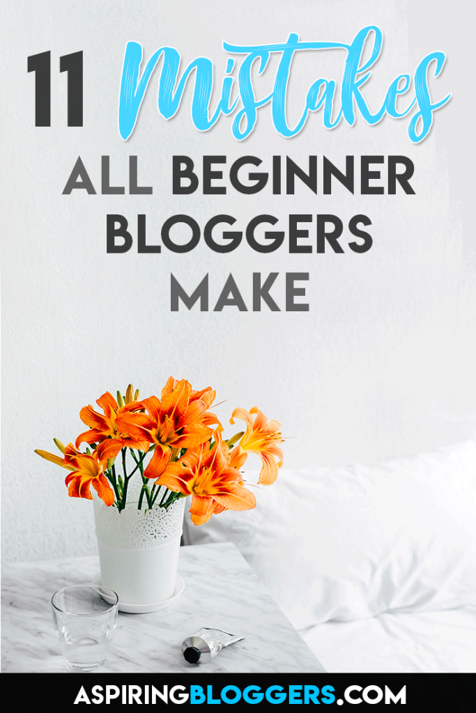 11 Blogging Mistakes Most Bloggers Make. Beginner Blogging Tips | Blogging for Beginners #bloggingtips