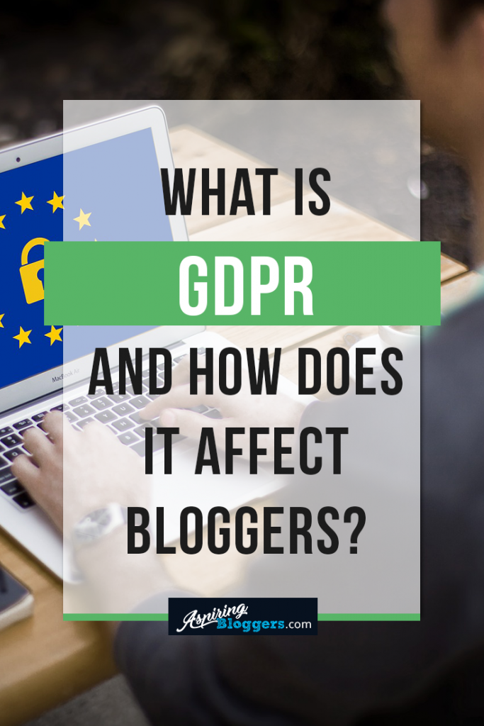 What is GDPR and How Does It Affect Bloggers? #GDPR #bloggingtips
