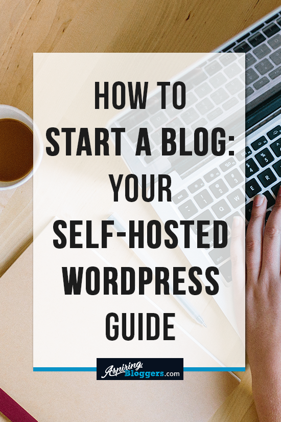 How to Start a Blog - Your Self-hosted WordPress Guide #blogging #bloggingtips