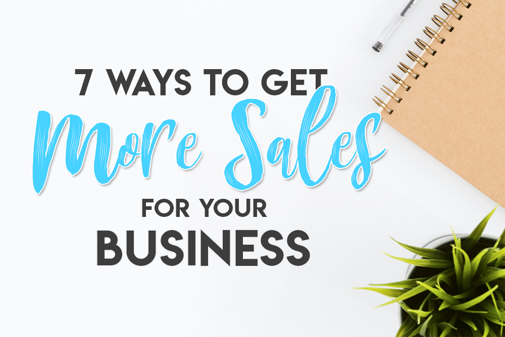 7 Ways to Get More Sales for Your Online Business